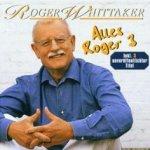 Alles Roger 3 - Roger Whittaker
