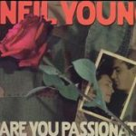 Are You Passionate? - Neil Young