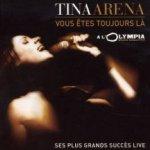 Vous etes toujours la - Tina Arena