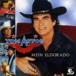 Mein Eldorado - Tom Astor