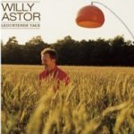 Leuchtende Tage - Willy Astor