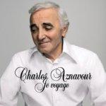 Je voyage - Charles Aznavour