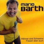 Männer sind Schweine, Frauen aber auch - Mario Barth