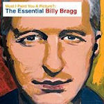 Must I Paint You A Picture? The Essential Billy Bragg - Billy Bragg