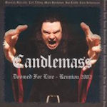 Doomed For Live - Reunion 2002 - Candlemass