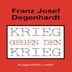 Krieg gegen den Krieg - Franz Josef Degenhardt