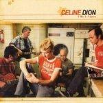 1 fille et 4 types - Celine Dion