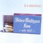 Altes Gasthaus Love - Erdmöbel