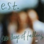 Seven Days Of Falling - E.S.T.