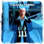 111 - Cieno once - Tiziano Ferro