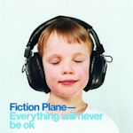 Everything Will Never Be OK - Fiction Plane