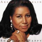 So Damn Happy - Aretha Franklin
