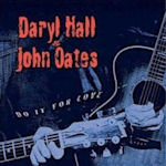 Do It For Love - Daryl Hall + John Oates