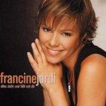 Alles steht und fällt mit dir - Francine Jordi