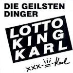 Die geilsten Dinger - Lotto King Karl