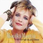 Himmel aus Glas - Monika Martin