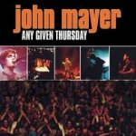 Any Given Thursday - John Mayer