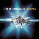 Remixed - Sarah McLachlan