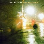 One Quiet Night - Pat Metheny