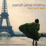 Love And Pain - Sarah Jane Morris