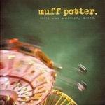 Heute wird gewonnen, bitte - Muff Potter.