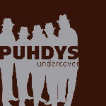Undercover - Puhdys
