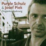 Programmänderung - {Purple Schulz} + Josef Piek