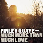 Much More Than Much Love - Finley Quaye