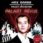 Palast-Revue - Max Raabe + das Palast-Orchester