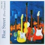 Blue Street (Five Guitars) - Chris Rea