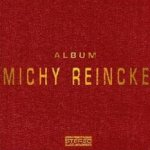 Album - Michy Reincke
