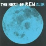 In Time: The Best Of R.E.M. 1988-2003 - R.E.M.