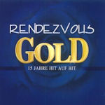 Gold - 15 Jahre Hit auf Hit - Rendezvous