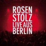 Live aus Berlin - Rosenstolz