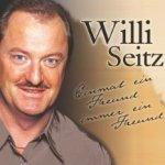 Einmal ein Freund - immer ein Freund - Willi Seitz