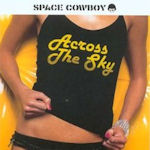 Across The Sky - Space Cowboy