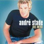 Viel mehr - Andre Stade