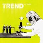Das Produkt - Trend