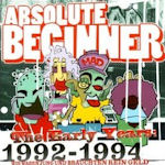 The Early Years 1992 - 1994 - Absolute Beginner