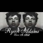 Love Is Hell - Ryan Adams