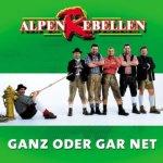 Ganz oder gar net - AlpenRebellen