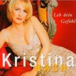 Leb dein Gefühl - Kristina Bach