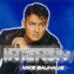 Intensiv - Mike Bauhaus