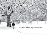 Argue With A Tree - Blue October