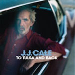 To Tulsa And Back - J.J. Cale