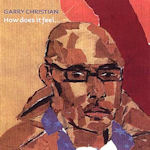 How Does It Feel - Garry Christian