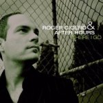 There I Go - {Roger Cicero} + {After Hours}