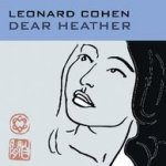 Dear Heather - Leonard Cohen