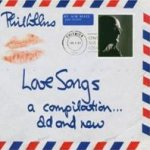 Love Songs - A Compilation... Old And New  - Phil Collins