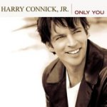 Only You - Harry Connick jr.